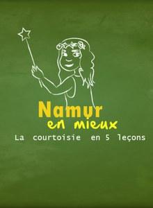 Namur en mieux ...! La courtoisie en 5 leçons